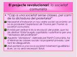 el projecte revolucionari la societat comunista