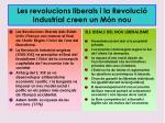 les revolucions liberals i la revoluci industrial creen un m n nou