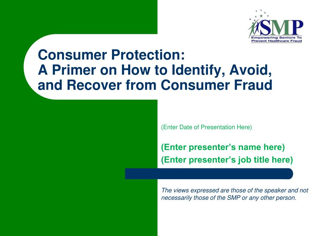 consumer protection a primer on how to identify avoid and recover from consumer fraud l.