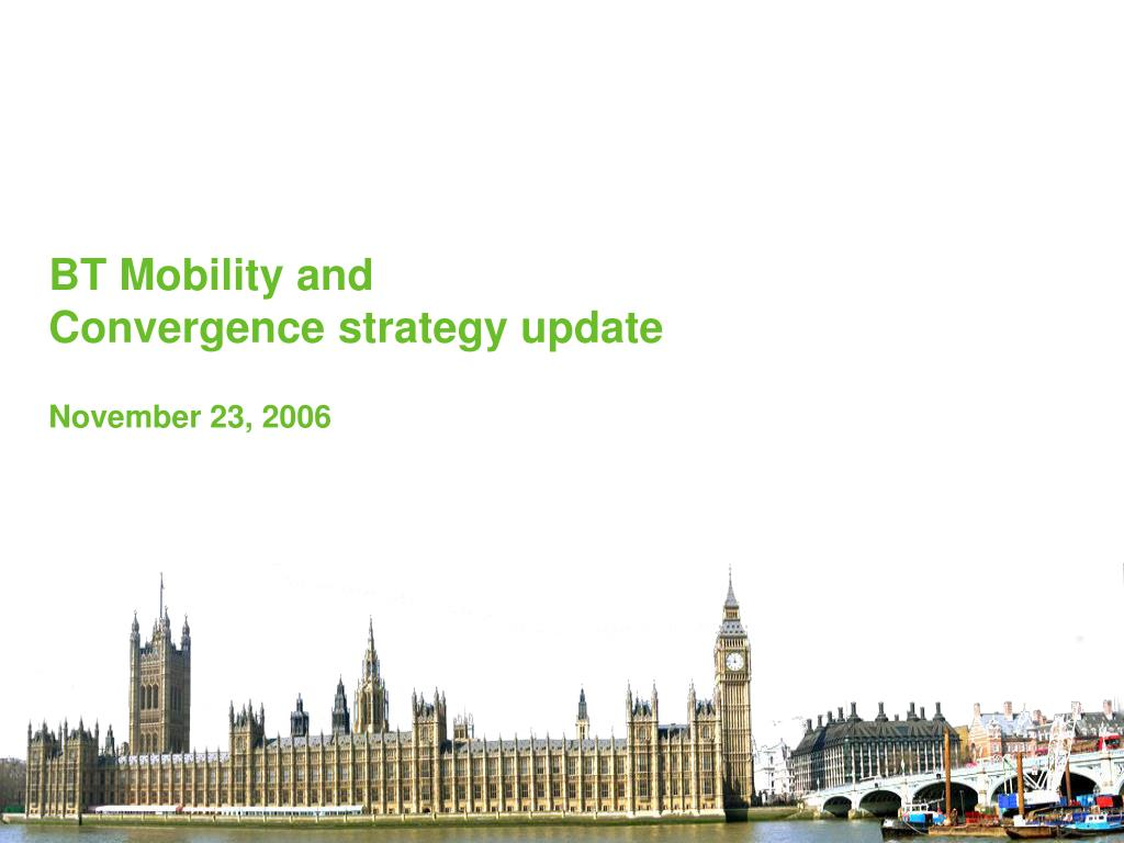 bt mobility and convergence strategy update november 23 2006 l.