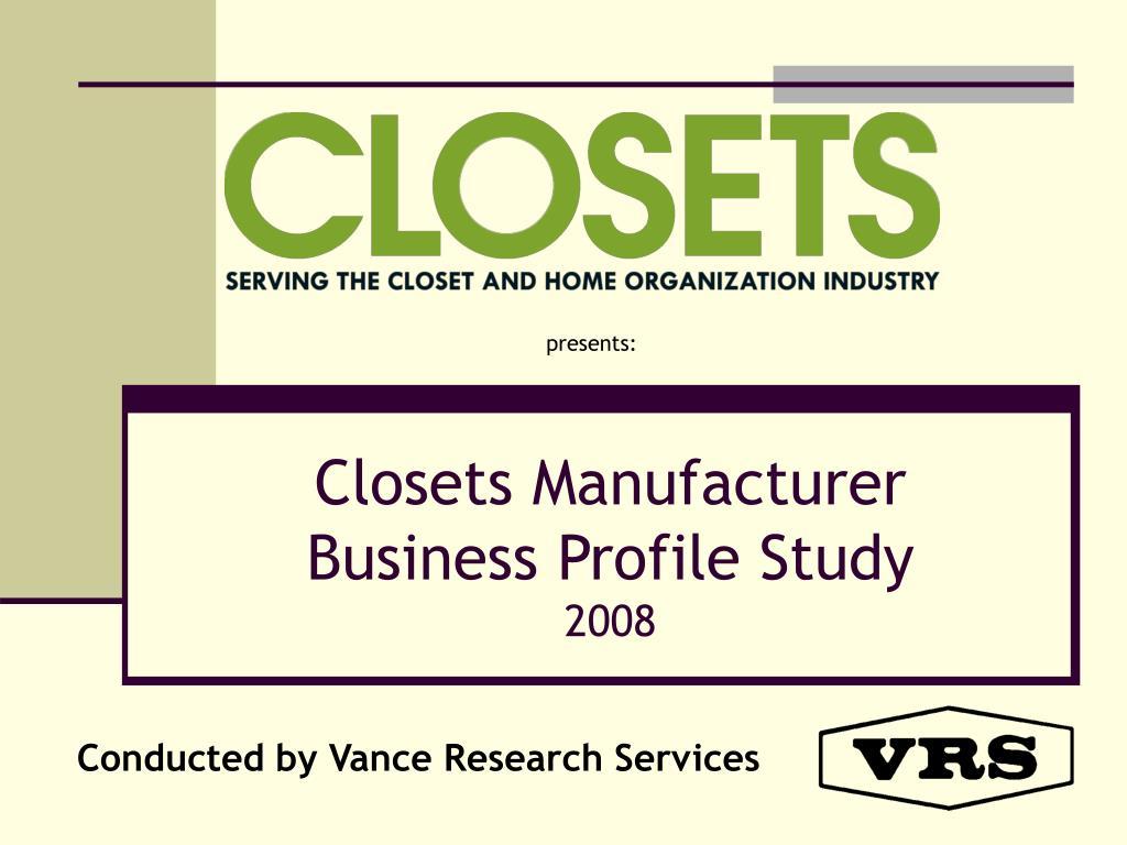 closets manufacturer business profile study 2008 l.