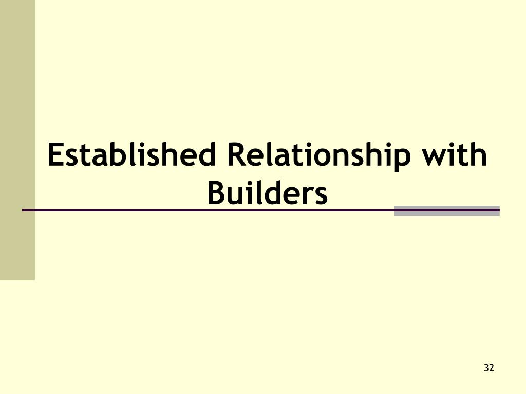 Established Relationship with Builders