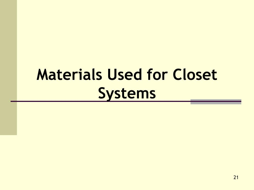 Materials Used for Closet Systems