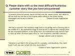 q please share with us the most difficult humorous customer story that you have encountered