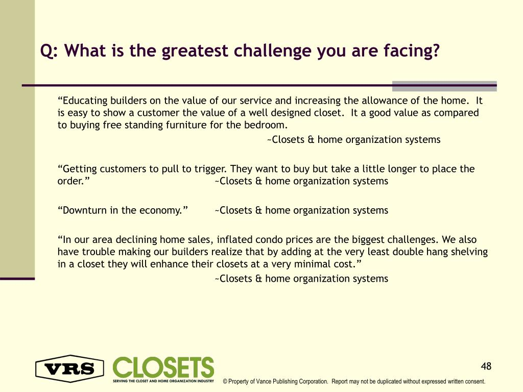Q: What is the greatest challenge you are facing?