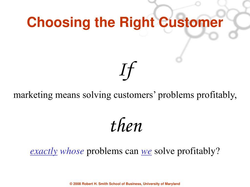 Choosing the Right Customer