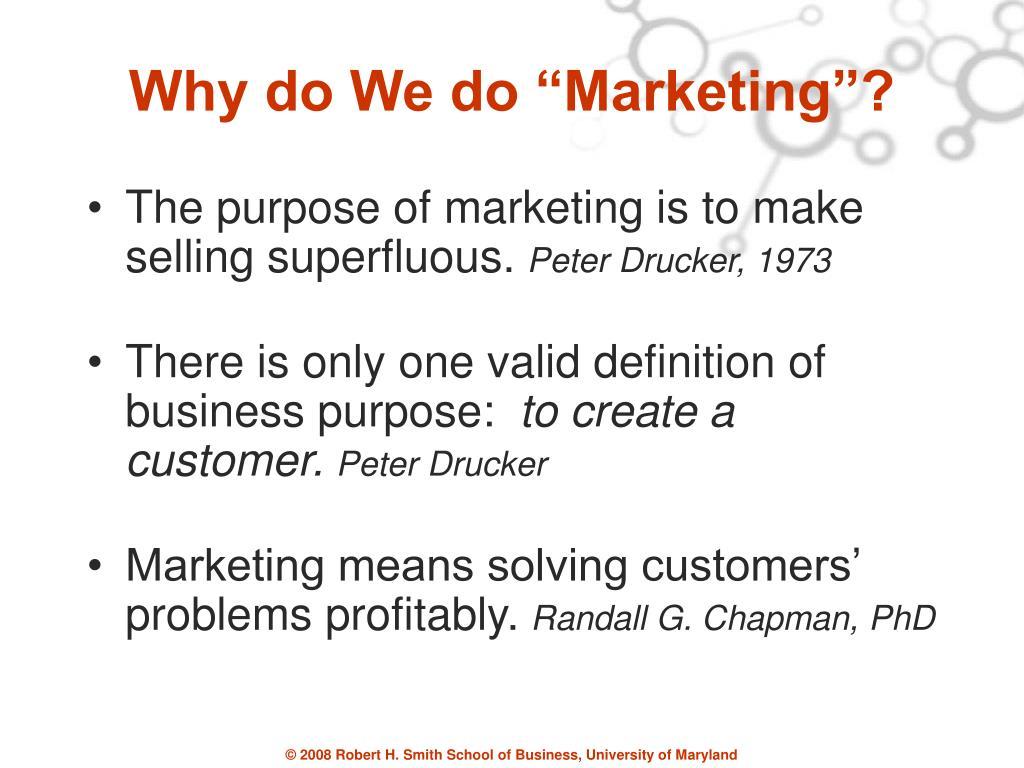 """Why do We do """"Marketing""""?"""