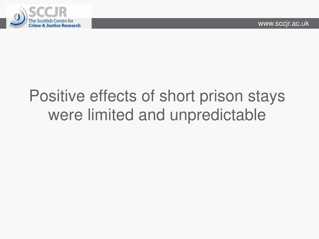 Positive effects of short prison stays were limited and unpredictable