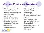 what we provide our members