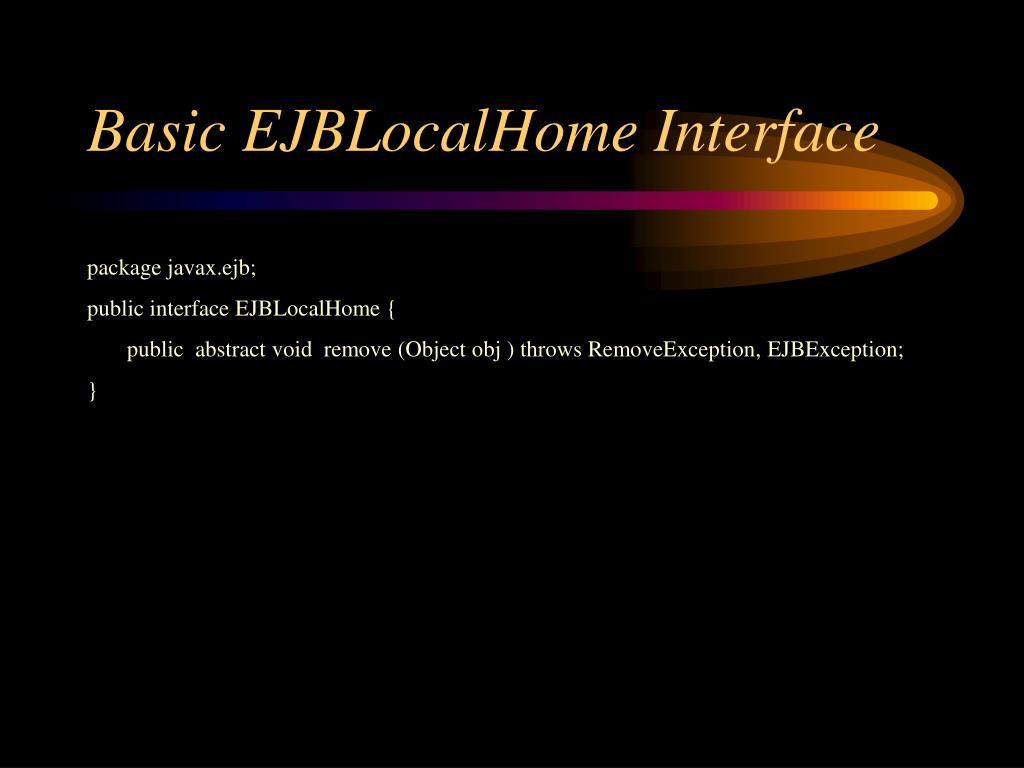 Basic EJBLocalHome Interface