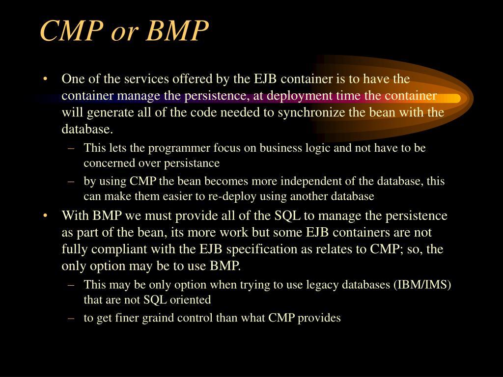 CMP or BMP