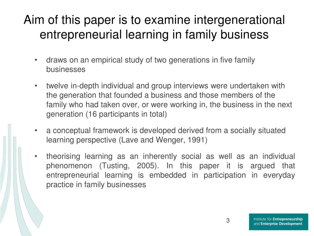 Aim of this paper is to examine intergenerational entrepreneurial learning in family business
