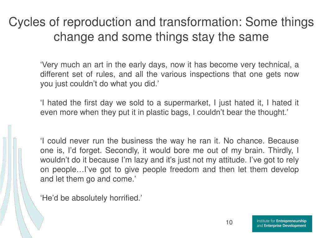 Cycles of reproduction and transformation: Some things change and some things stay the same