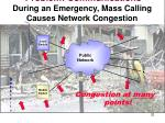 problem communications during an emergency mass calling causes network congestion