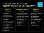 a crazy back it up idea energy star v3 30 yr warranty