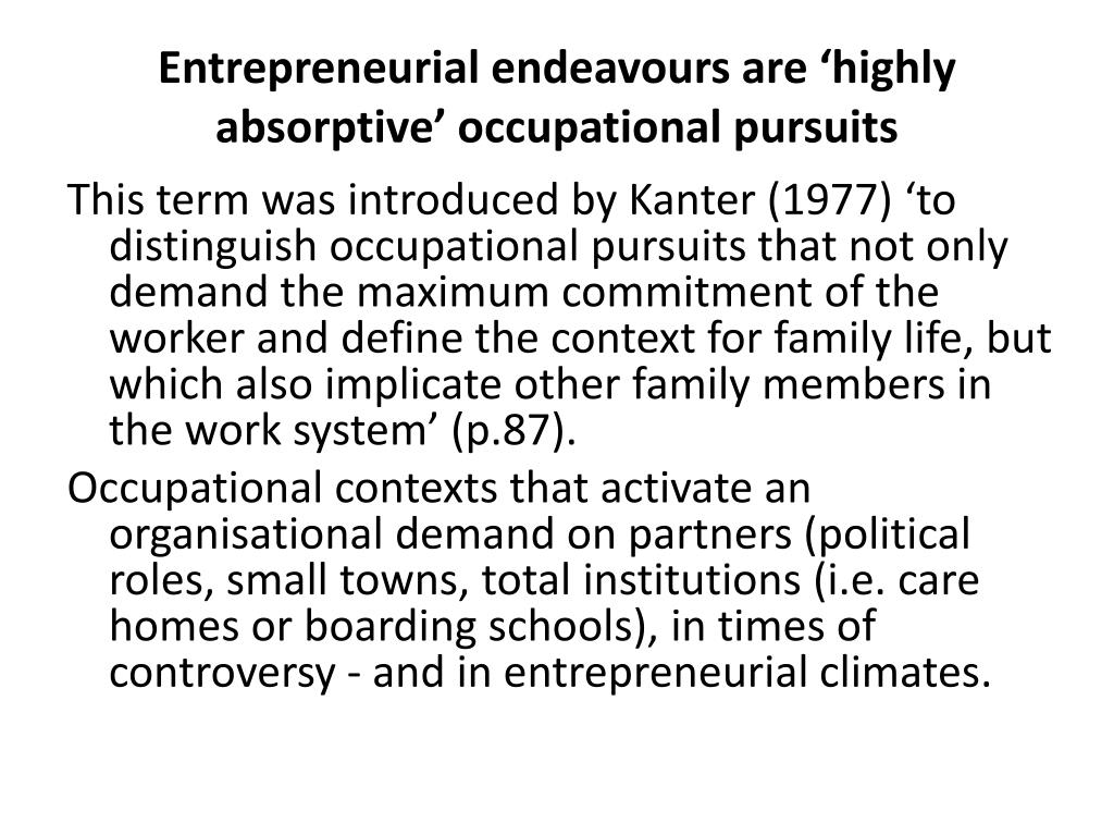 Entrepreneurial endeavours are 'highly absorptive' occupational pursuits