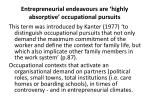 entrepreneurial endeavours are highly absorptive occupational pursuits