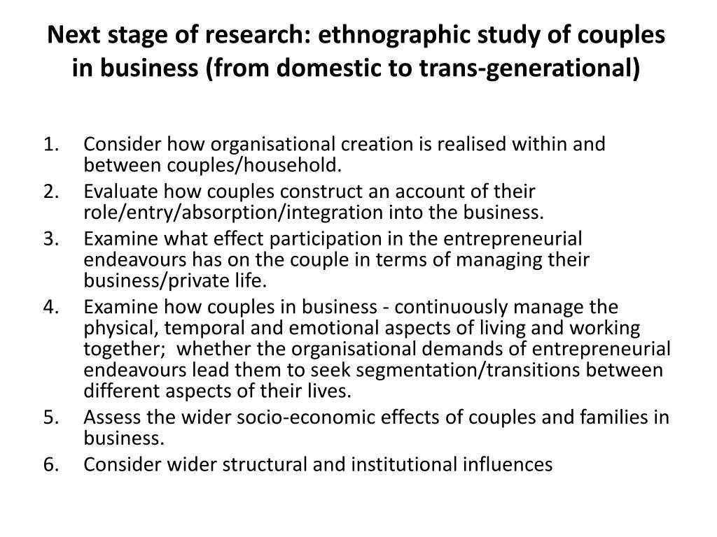 Next stage of research: ethnographic study of couples in business (from domestic to trans-generational)