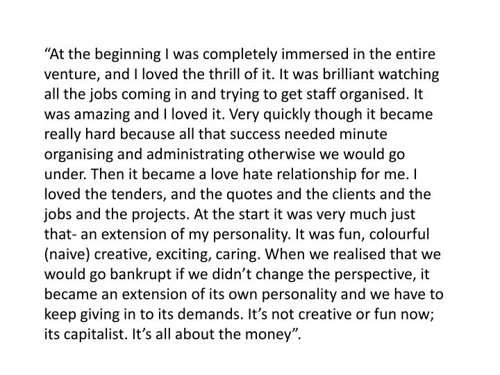 """At the beginning I was completely immersed in the entire venture, and I loved the thrill of it. I..."
