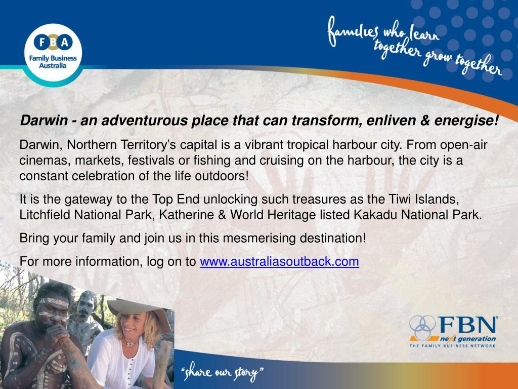Darwin - an adventurous place that can transform, enliven & energise!