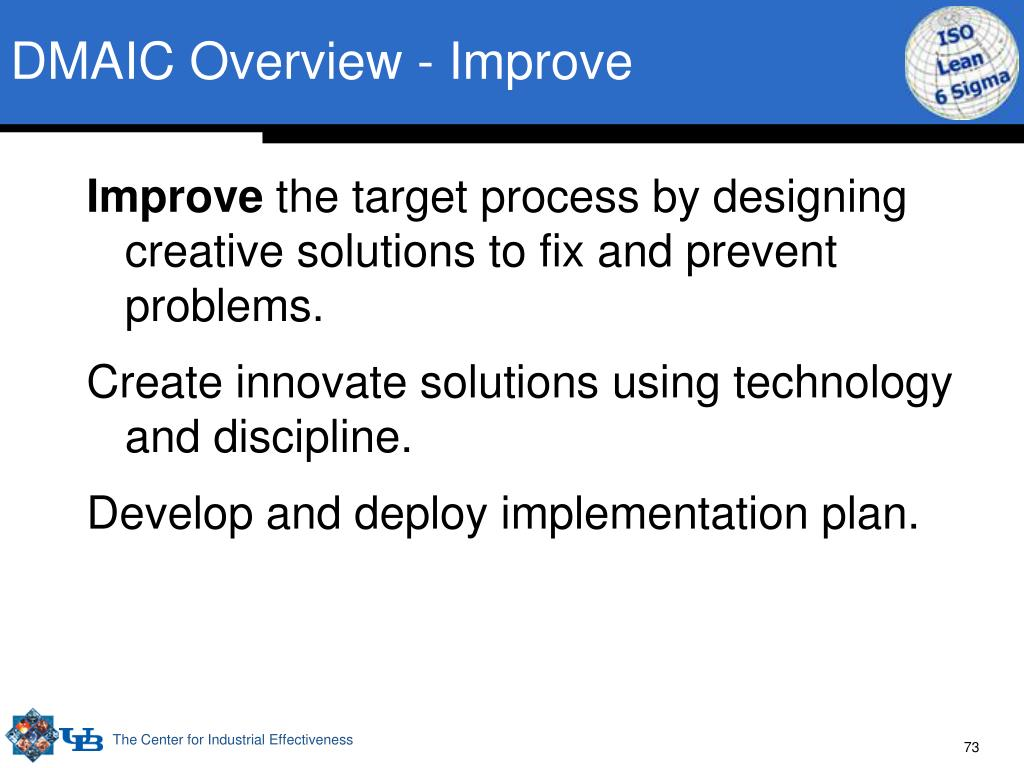 DMAIC Overview - Improve