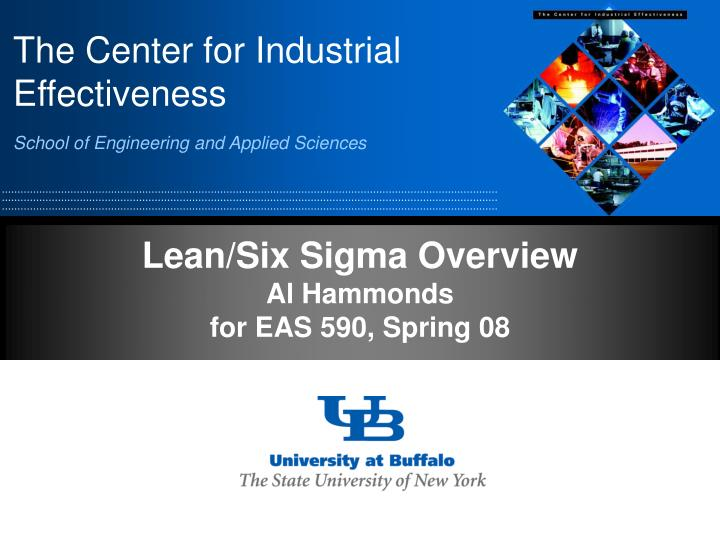 Lean six sigma overview al hammonds for eas 590 spring 08