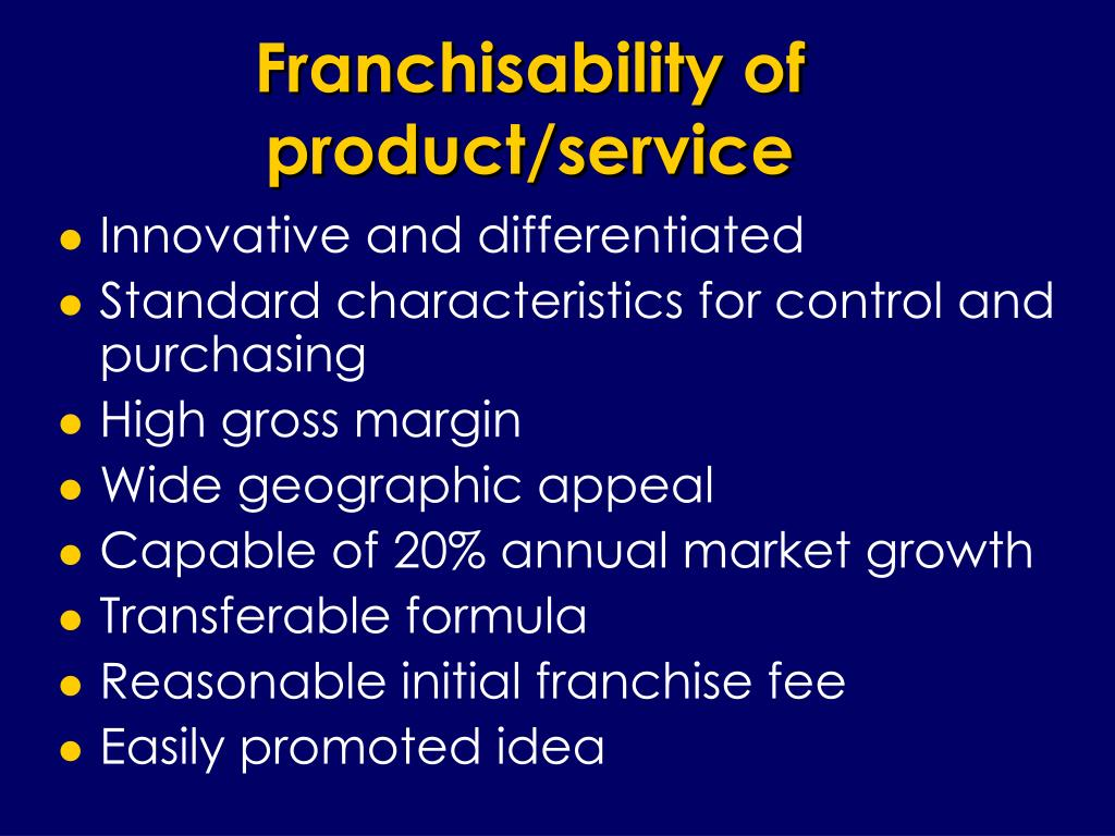 Franchisability of product/service