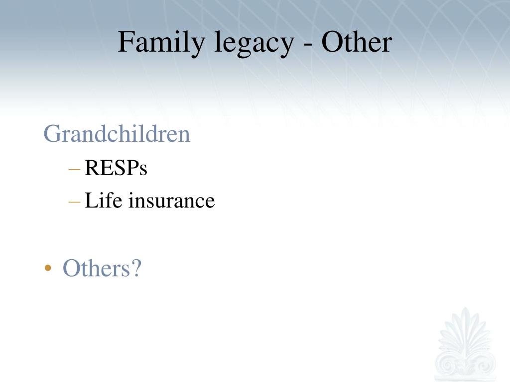 Family legacy - Other