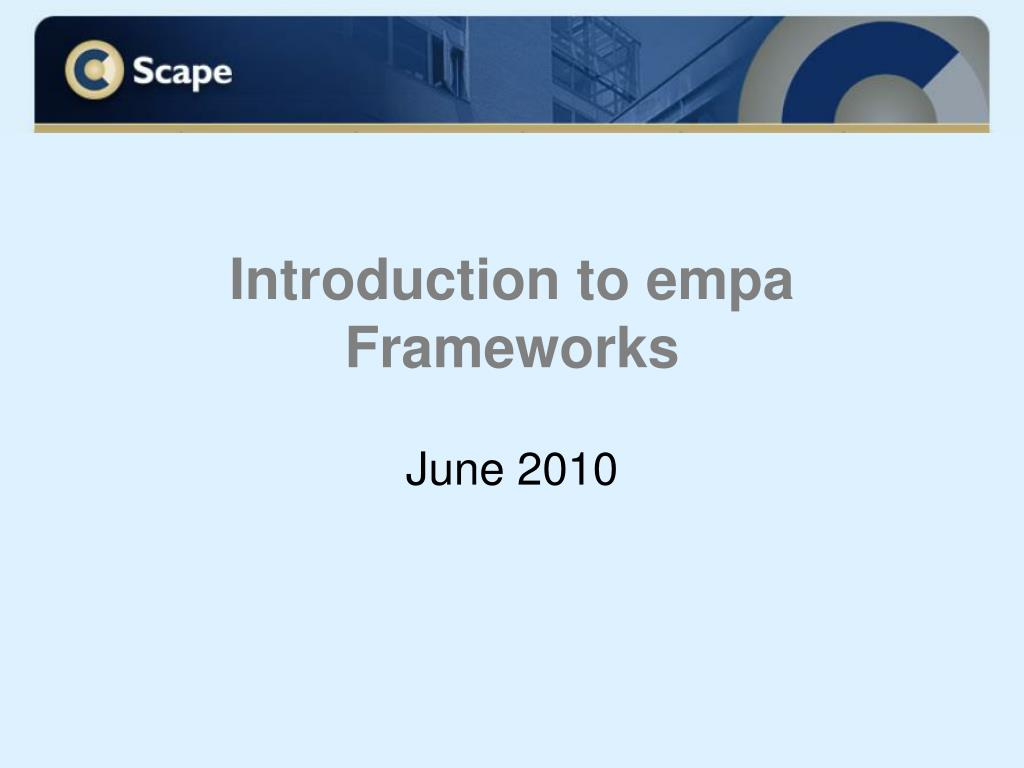 introduction to empa frameworks l.