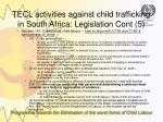 tecl activities against child trafficking in south africa legislation cont 5