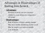 advantages disadvantages of starting from scratch