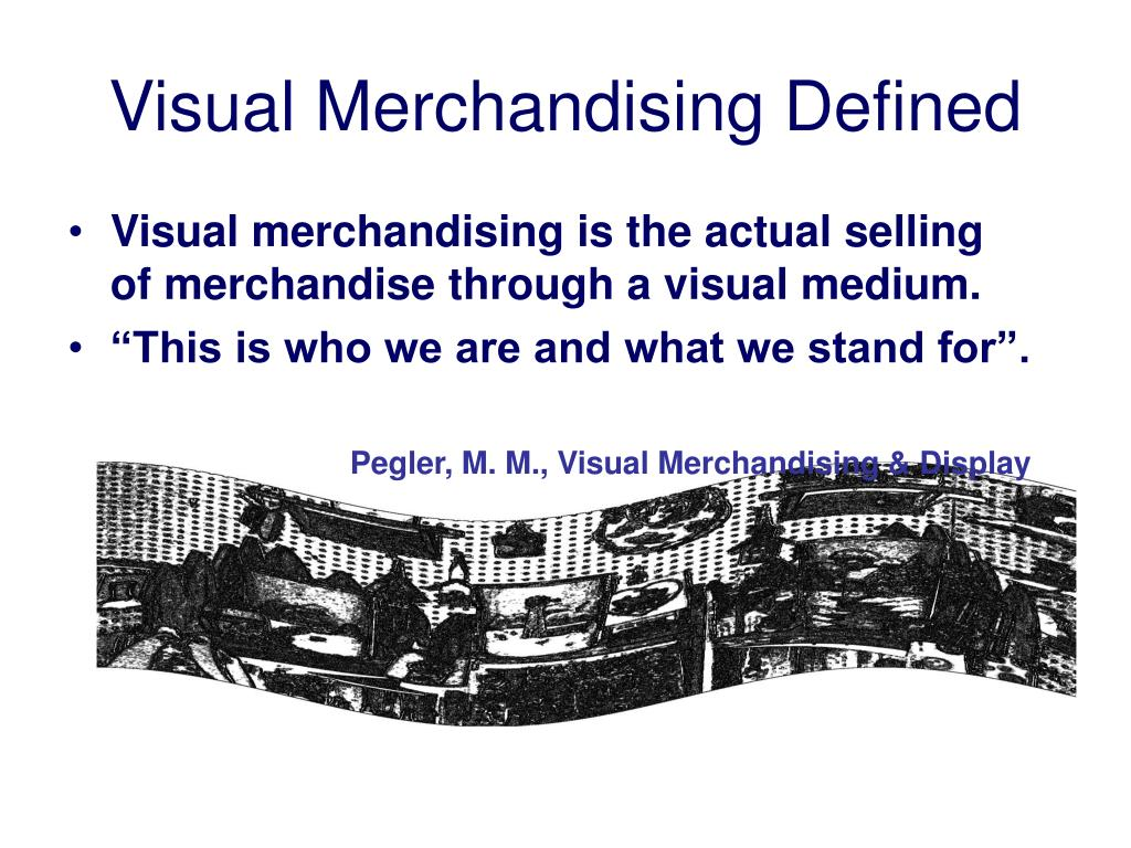 Visual Merchandising Defined