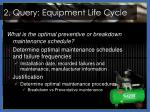 2 query equipment life cycle