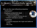 3 query productivity level