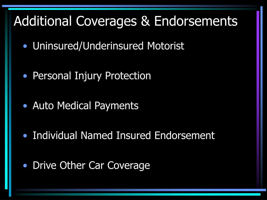 Additional Coverages & Endorsements