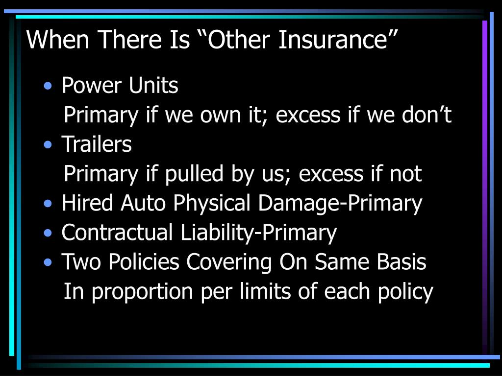 """When There Is """"Other Insurance"""""""