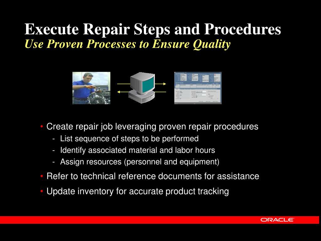 Execute Repair Steps and Procedures
