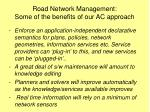 road network management some of the benefits of our ac approach