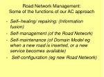 road network management some of the functions of our ac approach