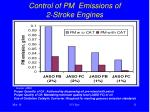 control of pm emissions of 2 stroke engines
