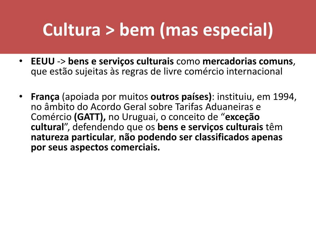 Cultura > bem (mas especial)