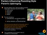 factors influencing parenting style parent s upbringing16