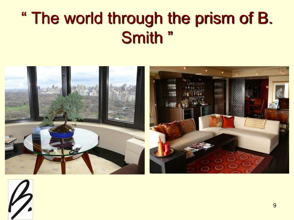 """ The world through the prism of B. Smith """