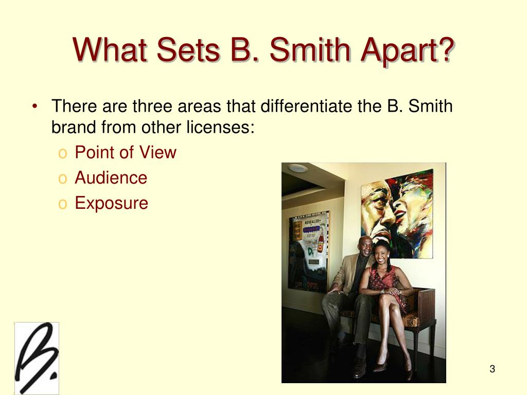 What Sets B. Smith Apart?