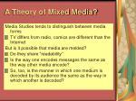 a theory of mixed media