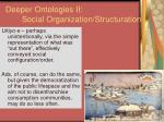 deeper ontologies ii social organization structuration
