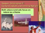 deeper ontologies iii cultural values concerning nature