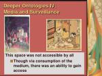 deeper ontologies iv media and surveillance96