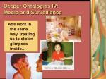 deeper ontologies iv media and surveillance97