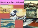serial and set hokusai